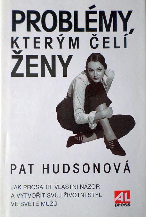 Problémy, kterým čelí ženy - Pat Hudsonová