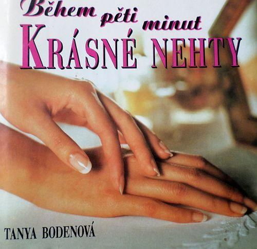 Během pěti minut krásné nehty - Tanya Bodenová