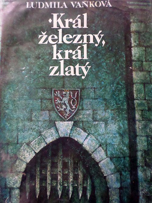 Král železný, král zlatý - Ludmila Vaňková