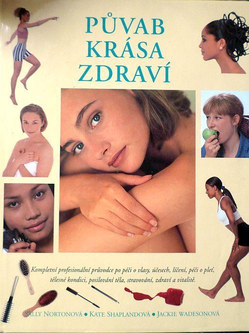 Půvab krása zdraví - Sally Nortonová, Kate Shaplandová, Jackie Wadesonová
