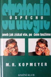 Strategie úspěchu - M. R. Kopmeyer