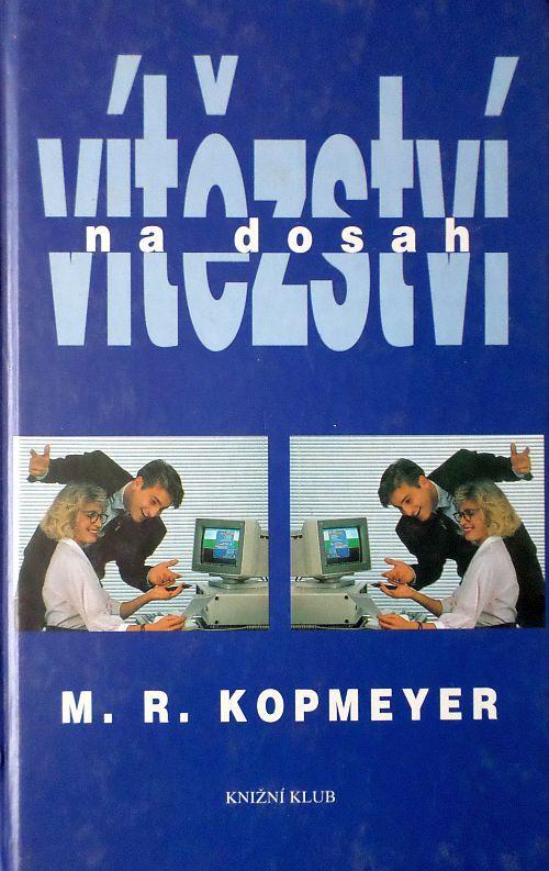 Vítězství na dosah - M. R. Kopmeyer
