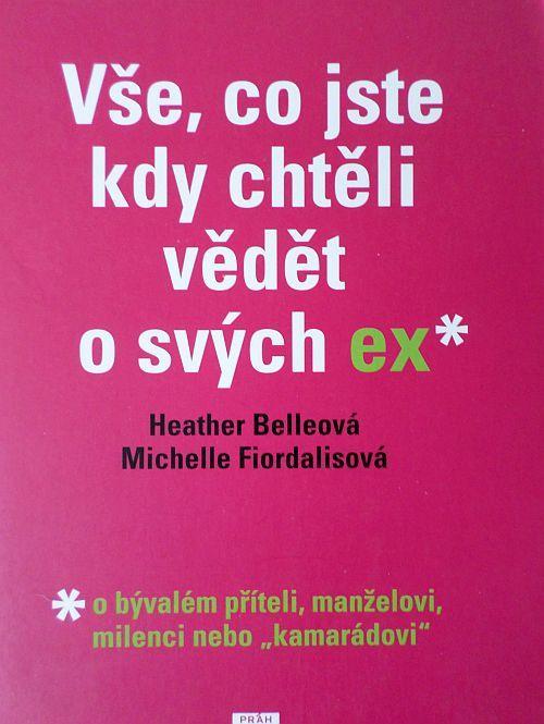 """Vše, co jste kdy chtěli vědět o svých ex"""" - HEather Belleová, Michelle Fiordalisová"""