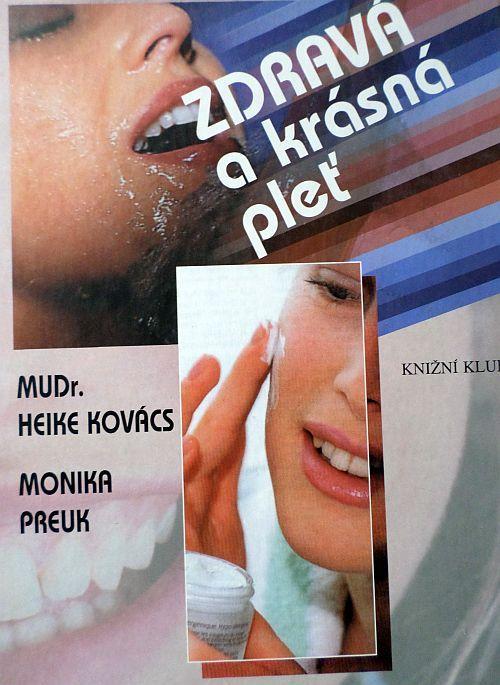 Zdravá a krásná pleť - MUDr. Heike Kovács, Monika Preuk