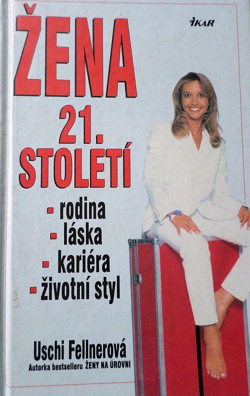 Žena 21. století - Uschi Fellnerová